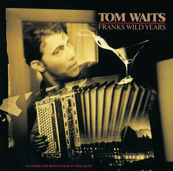 Tom Waits, 'Frank's Wild Years'