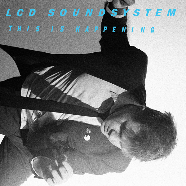 LCD Soundsystem, 'This is Happening'