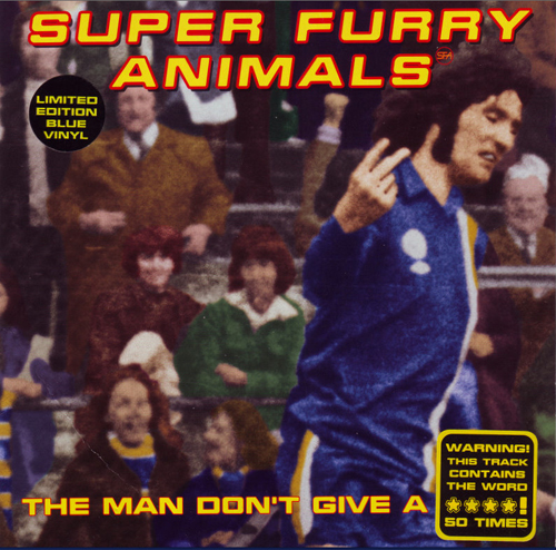 Super Furry Animals - 'The Man Don't Give A Fuck'