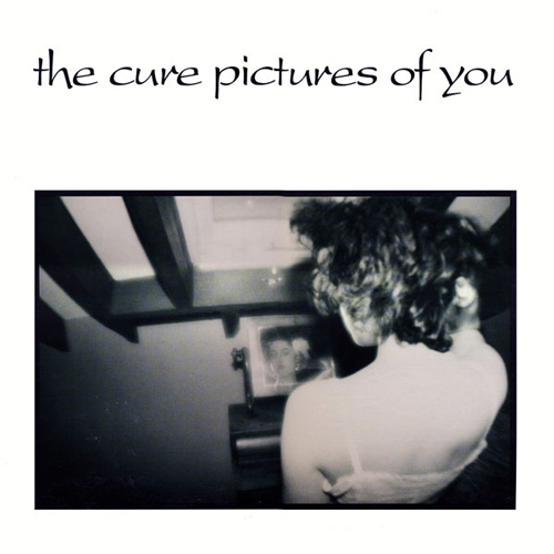 The Cure - 'Pictures Of You'