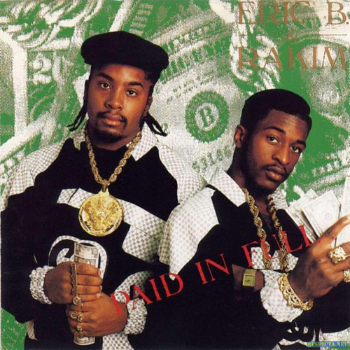 Erik B And Rakim - 'Paid In Full'