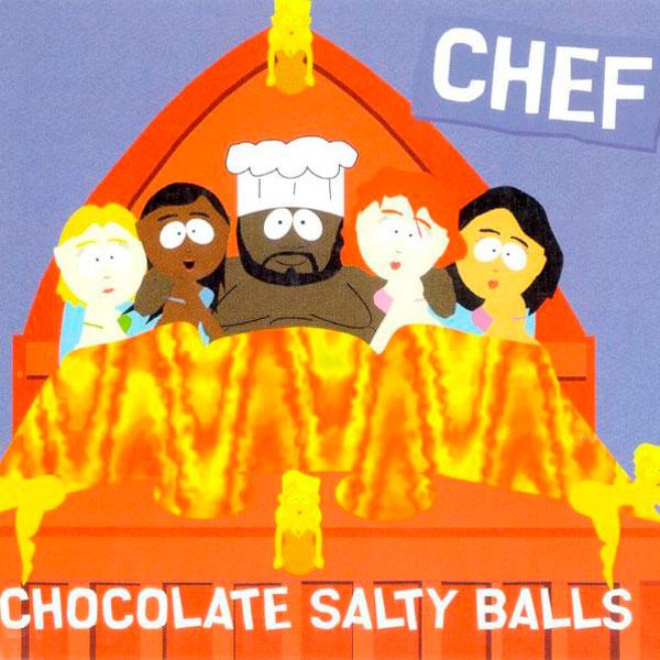 36. Chef - 'Chocolate Salty Balls'