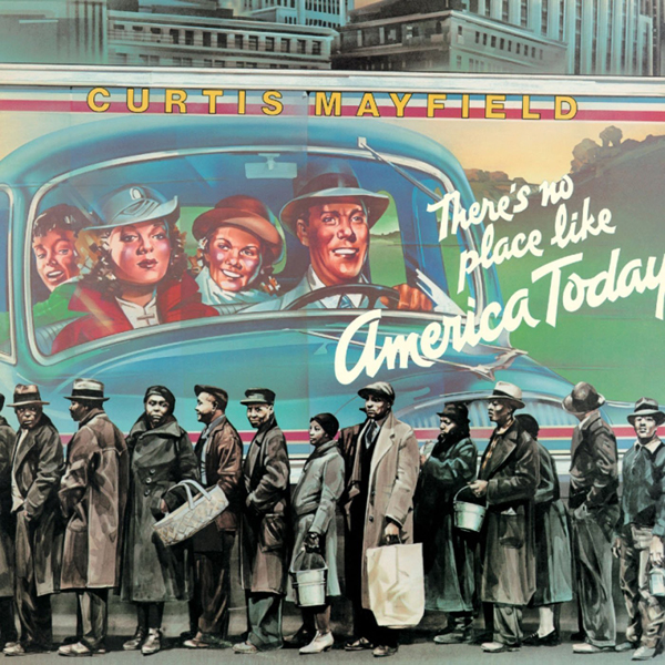Curtis Mayfield, 'There's No Place Like America Today'
