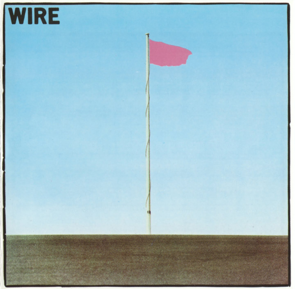 Wire, 'Pink Flag'