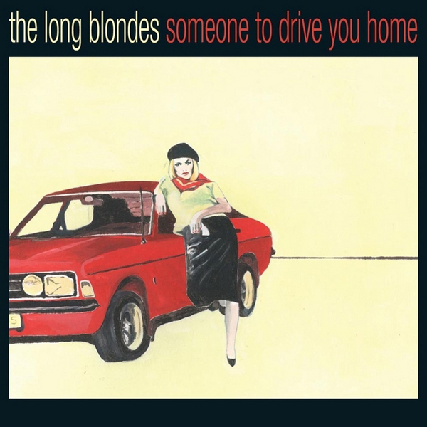 The Long Blondes, 'Someone To Drive You Home'