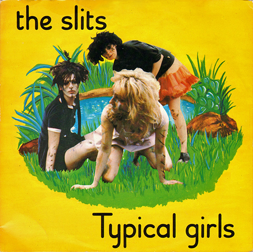 The Slits - 'Typical Girls'