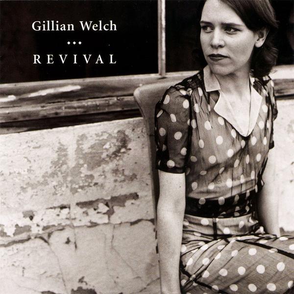 Gillian Welch, 'Revival'