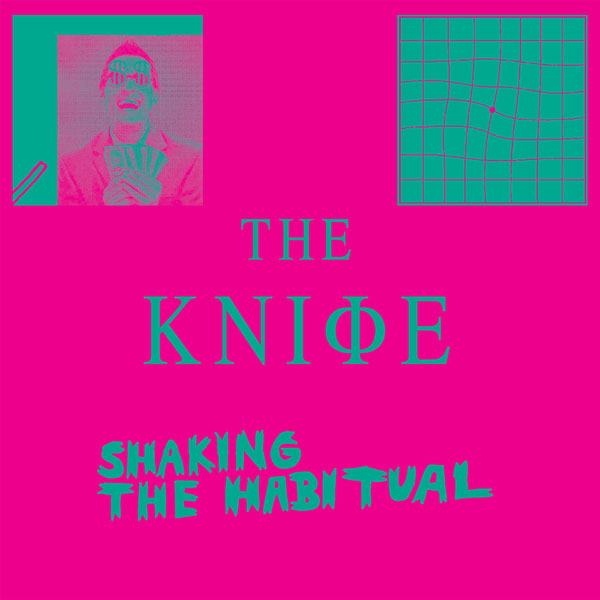 43. The Knife - 'Shaking The Habitual'