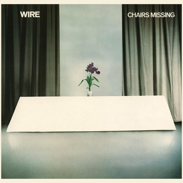 Wire, 'Chairs Missing'