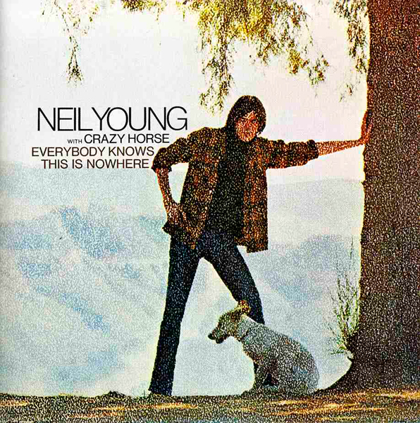 Neil Young With Crazy Horse, 'Everybody Knows This Is Nowhere'