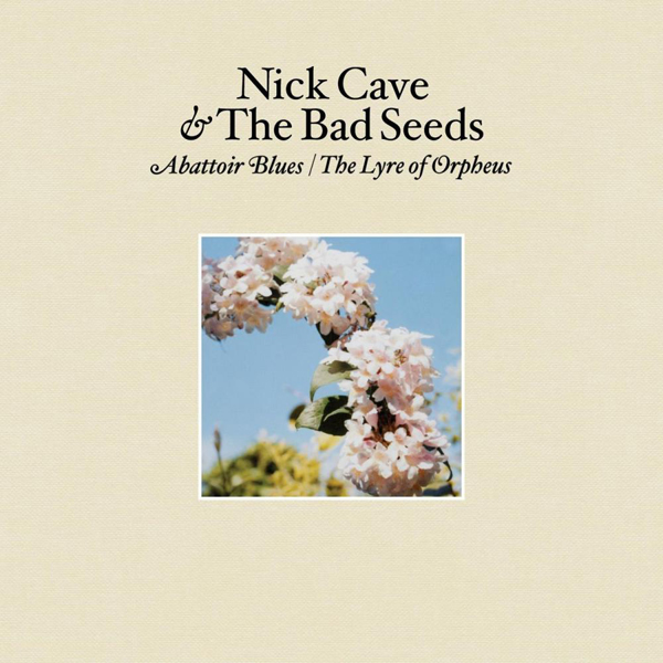Nick Cave And The Bad Seeds, 'The Lyre Of Orpheus/Abattoir Blues'