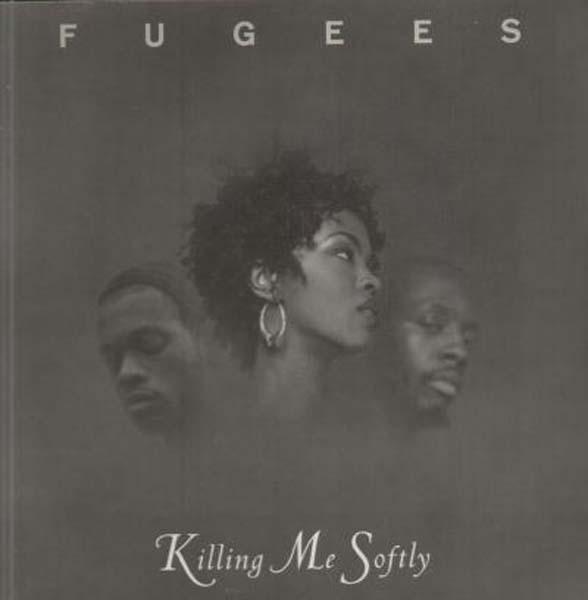 43. Fugees – 'Killing Me Softly'