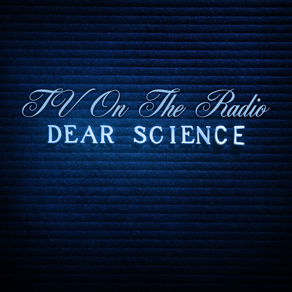 TV On The Radio, 'Dear Science'