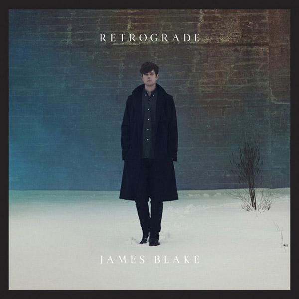 46. James Blake - 'Retrograde'
