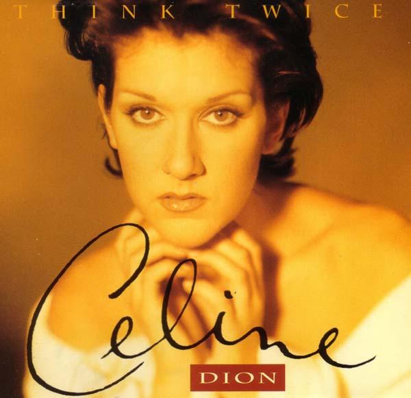 49. Celine Dion – 'Think Twice'