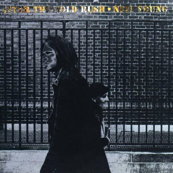 Neil Young, 'After The Gold Rush'