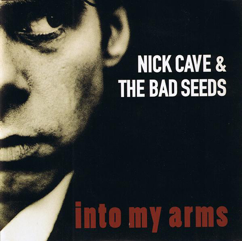 Nick Cave And The Bad Seeds - 'Into My Arms'