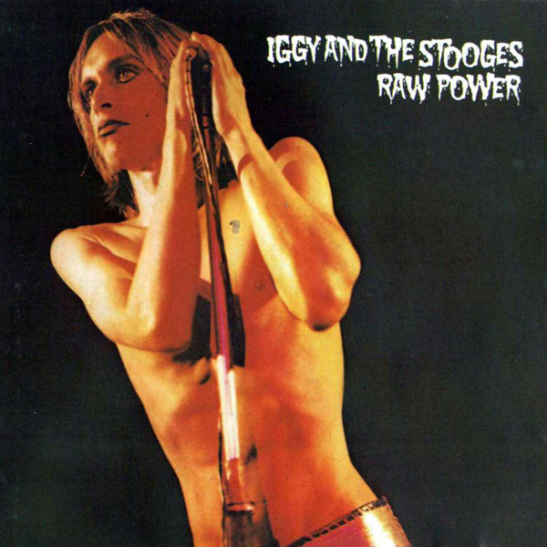 Iggy & The Stooges, 'Raw Power'