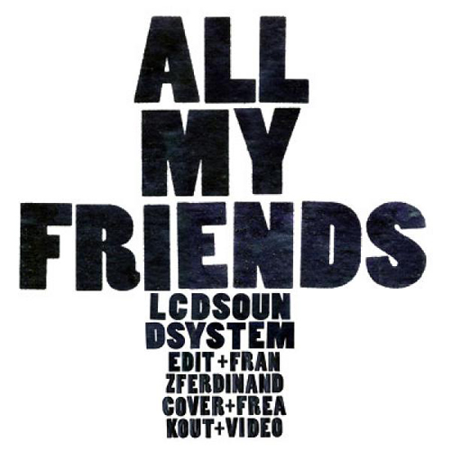 LCD Soundsystem - 'All My Friends'