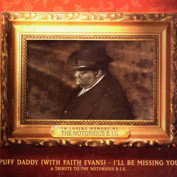9. Puff Daddy (With Faith Evans) - 'I'll Be Missing You'