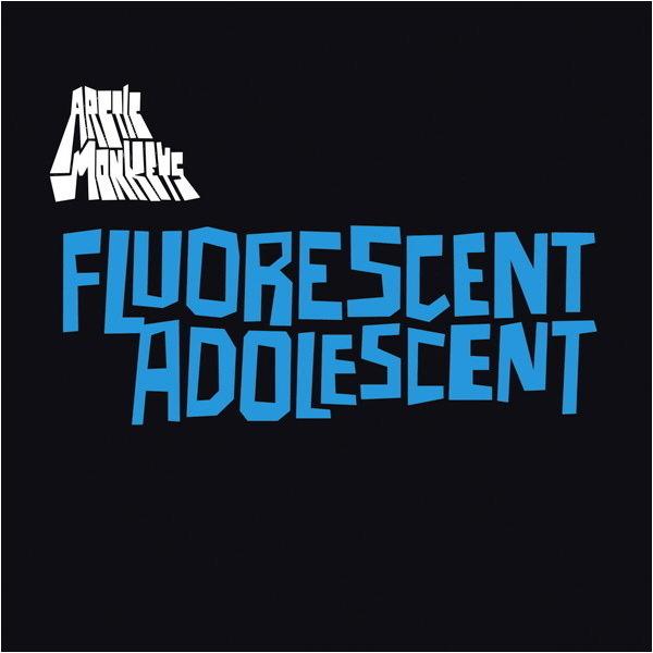 17. Arctic Monkeys - 'Fluorescent Adolescent'