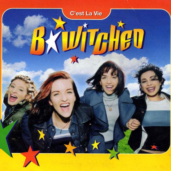 B*witched - 'C'est La Vie'