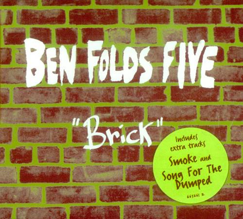 Ben Folds Five – 'Brick'.