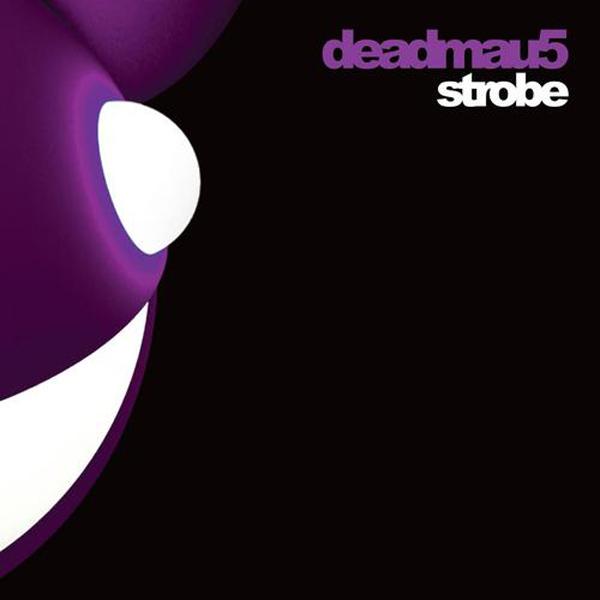 Deadmau5 – 'Strobe'.