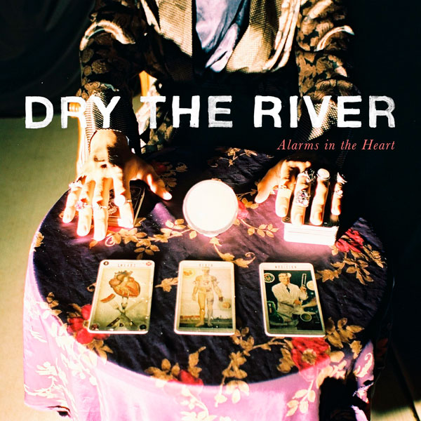 Dry The River-  'Alarms in the Heart'