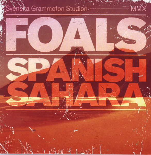 Foals - 'Spanish Sahara'.