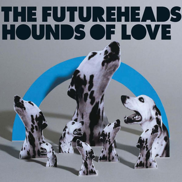 The Futureheads, 'Hounds of Love'