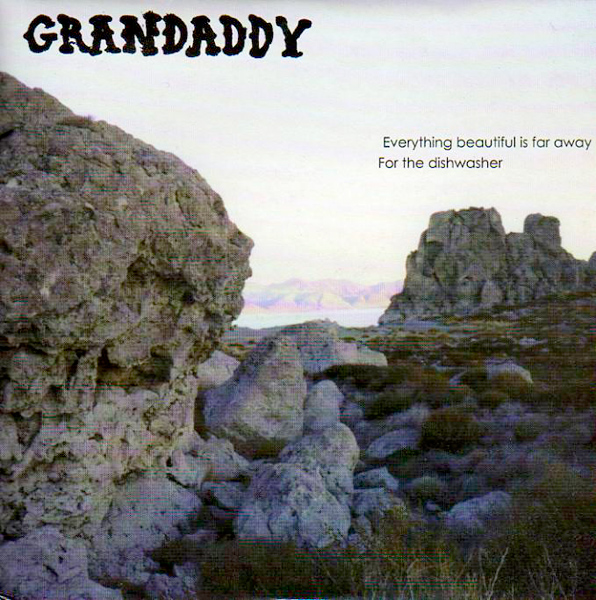 Grandaddy – 'Everything Beautiful Is Far Away'.