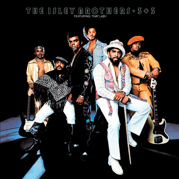 The Isley Brothers - 'That Lady (Part 1 & 2)'.