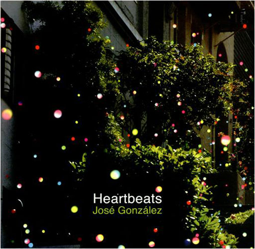Jose Gonzalez, 'Heartbeats'