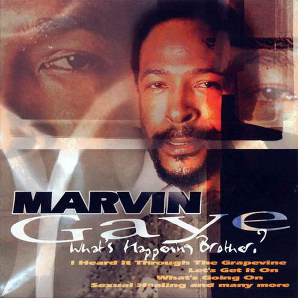 Marvin Gaye – 'What's Happening Brother'.