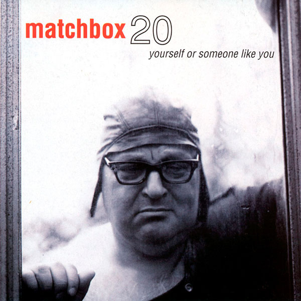 Matchbox 20 - Yourself Or Someone Like You (1996)