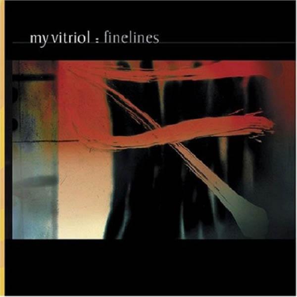 Finelines, 'My Vitriol'