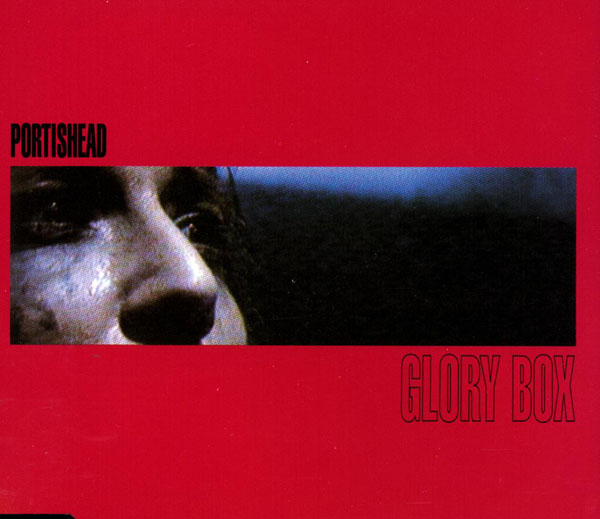 Portishead – 'Glory Box'.