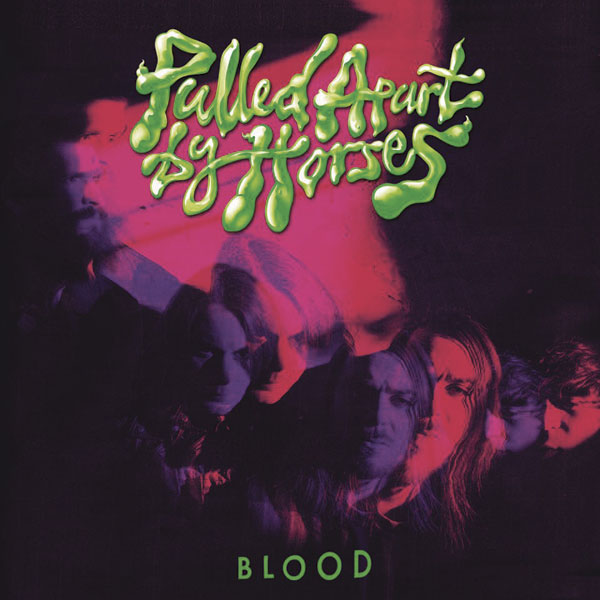 Pulled Apart By Horses - 'Blood'