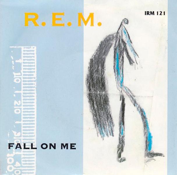 R.E.M. – 'Fall On Me'.