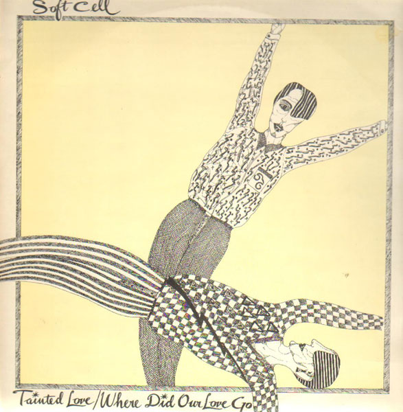 Soft Cell, 'Tainted Love'