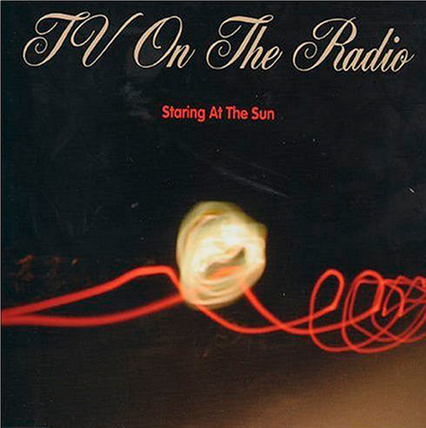 TV On The Radio – 'Staring At The Sun'.