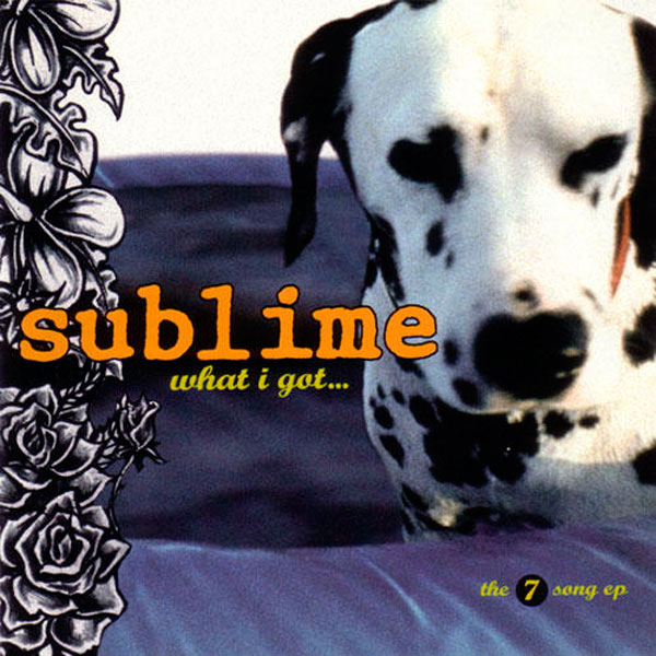 Sublime - 'What I Got'