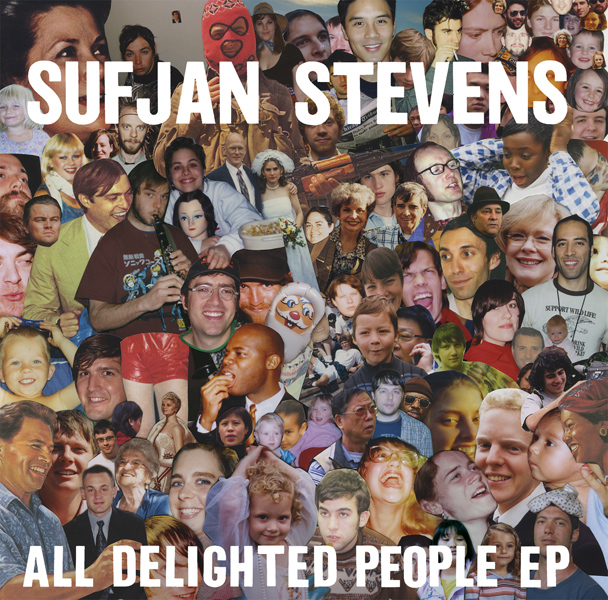 Sufjan Stevens – 'All Delighted People'.