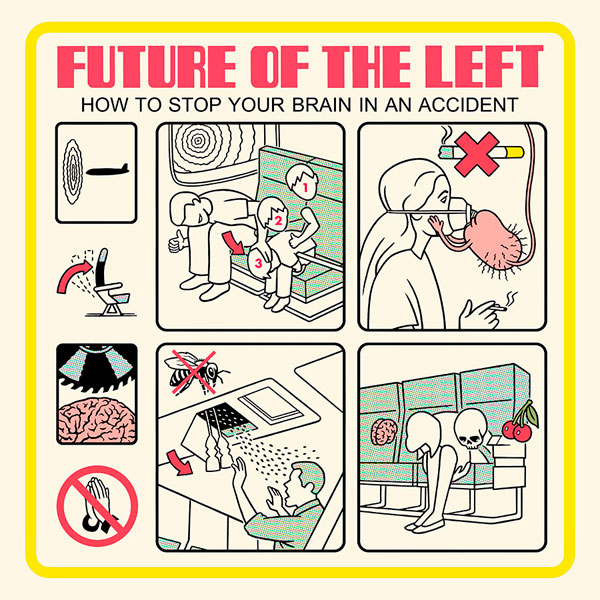 Future Of The Left – 'How To Stop Your Brain In An Accident'