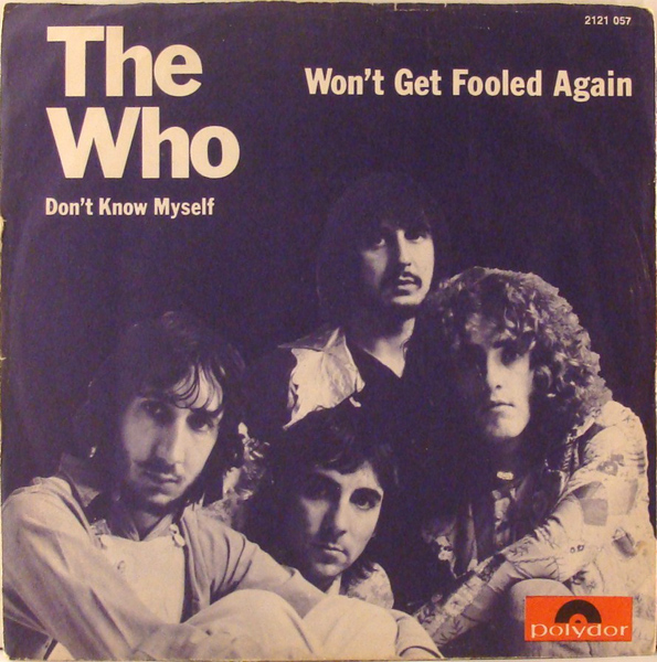 The Who – 'Won't Get Fooled Again'.
