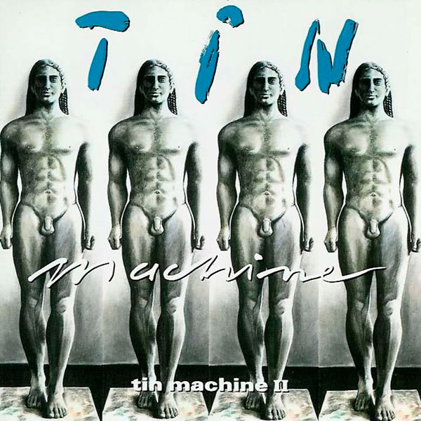 Tin Machine - Tin Machine II (1991)