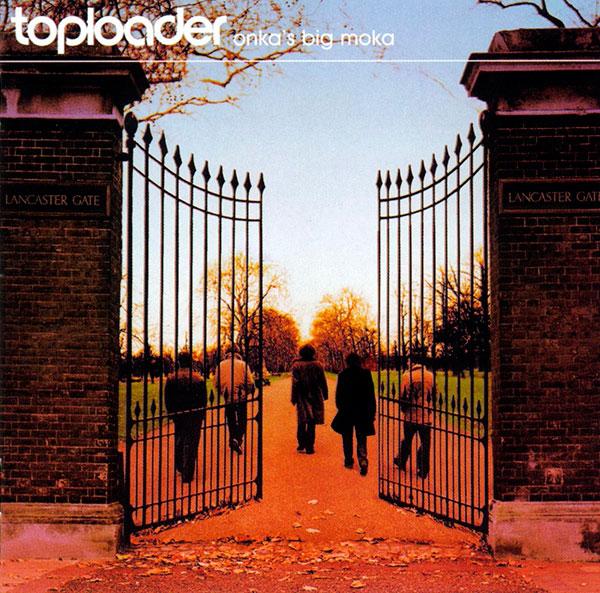 Toploader - Onka's Big Moka (1999)