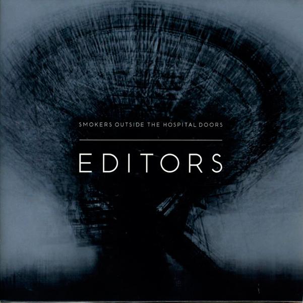 Editors – 'Smokers Outside The Hospital Doors'.