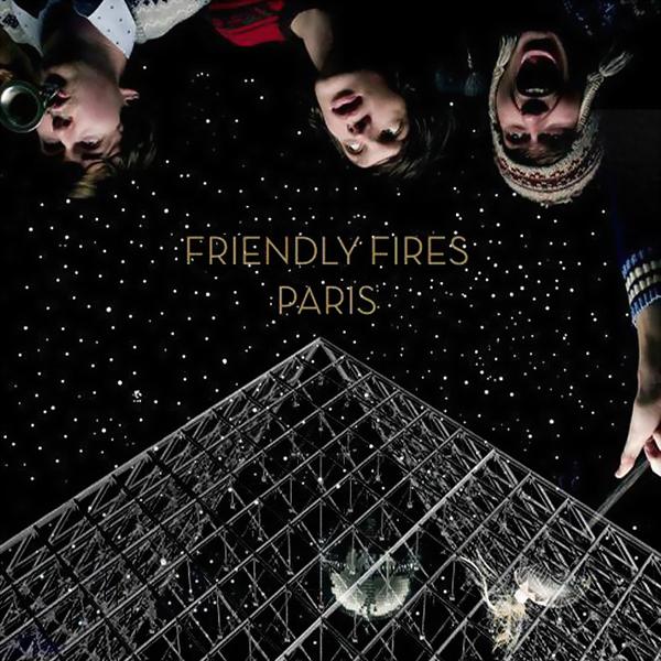 27 - Friendly Fires, 'Paris' (Aeroplane Remix feat. Au Revoir Simone)
